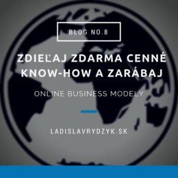 LR Blog no.8 - Zdieľaj zdarma cenné know-how a zarábaj