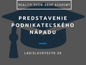 Reality show: Budovanie online podnikania – 1. časť – Predstavenie podnikateľského nápadu